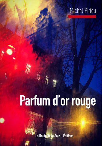 Parfum d'or rouge de Michel Piriou