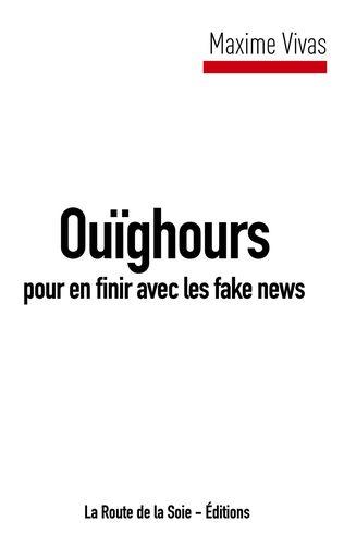 """Parution de """"Ouïghours pour en finir avec les fake news"""""""