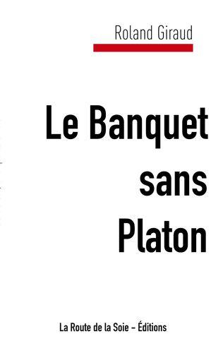 Le Banquet sans Platon