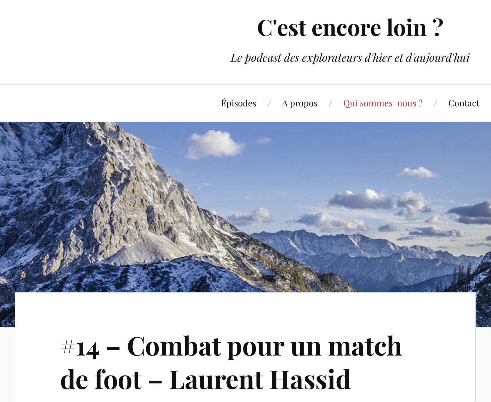 """Laurent Hassid sur le podcast """"c'est encore loin ?"""""""