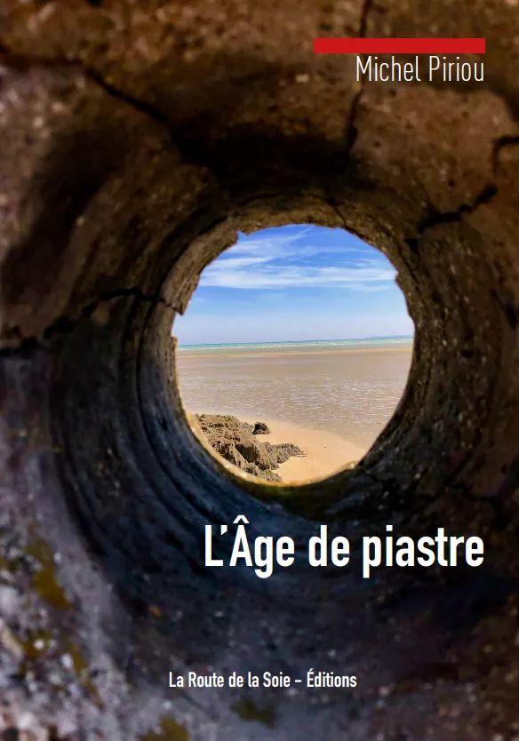 L'Âge de piastre par Michel Piriou