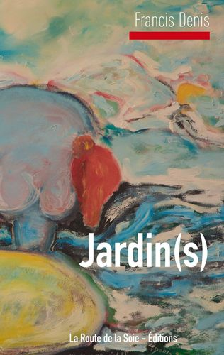 Jardin(s) de Francis Denis