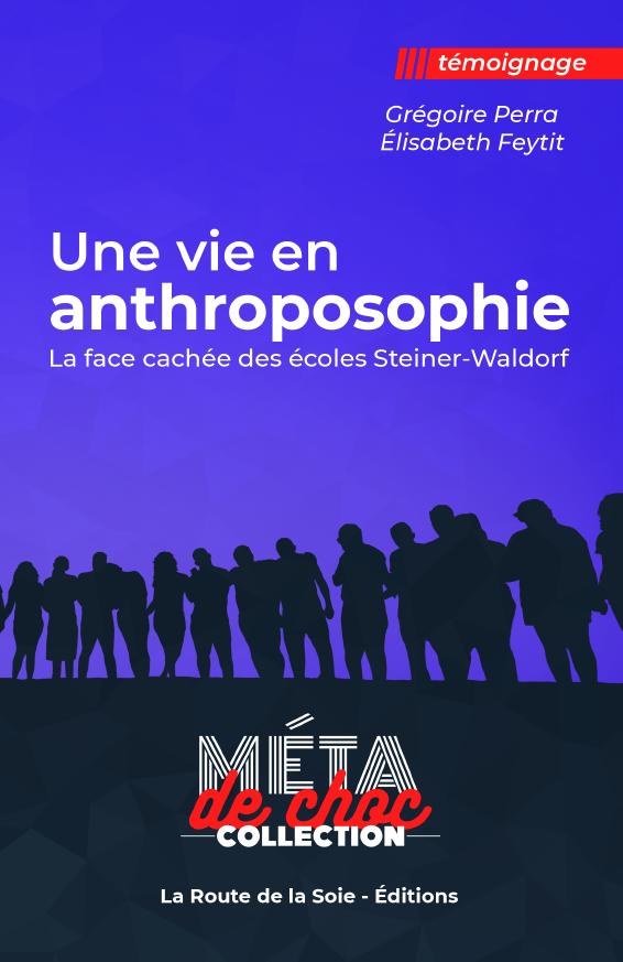 """Parution de"""" une vie en anthroposophie, la face cachée des écoles Steiner-Waldorf"""""""
