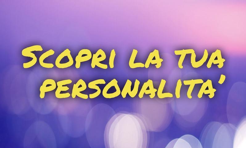 Scopri la tua personalità