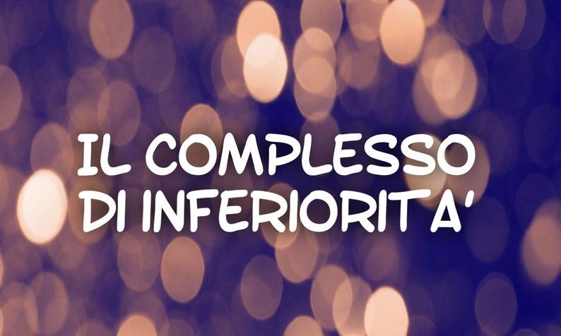 Il complesso di inferiorità