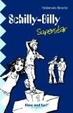 Rezension Schullektüre Hase und Igel Verlag, Heidemarie Brosche, Schilly Billy Superstar, Jugendroman erste Verliebtsein