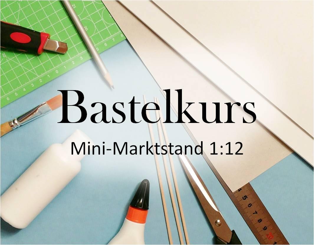 Bastelkurs  Marktstand 1:12