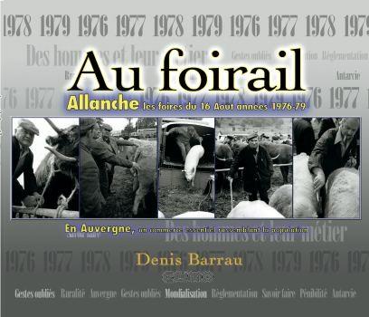 livre sur la foire  du 16 Août : au foirail allanche paysans, éleveurs et maquignons embarquement dans le train et camions