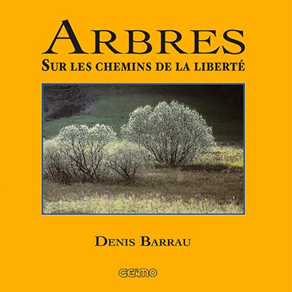 Beau Livre titré : Arbres sur les chemins de la liberté de Denis Barrau