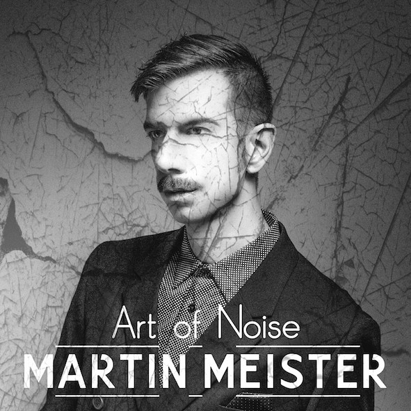 Martin Meister - Art Of Noise - Album Artwork