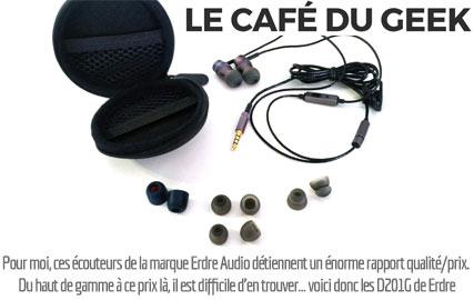 Erdre Audio D201G écouteurs intra-auriculaires à double haut-parleur | Test par Le Café du Geek