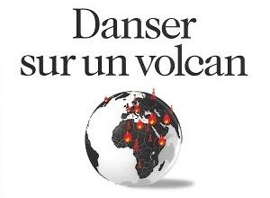"""""""il faut penser l'impensable - l'Histoire est imprévisible"""" (Nicolas Baverez """"Danser sur un Volcan"""" Albin Michel)"""
