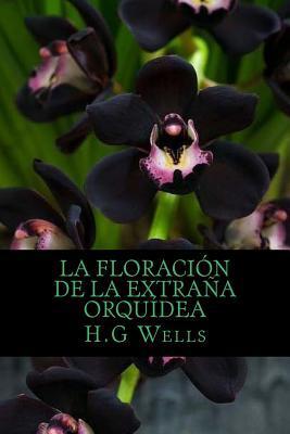 La floración de la extraña orquídea