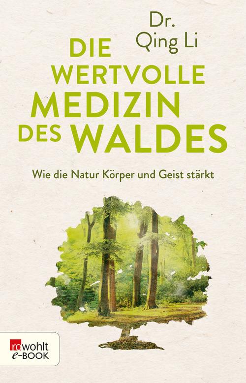 wertvolle Medizin des Waldes; ISBN: 978-3-499-63401-7; *