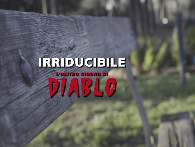 Irriducibile - L'ultimo giorno di Diablo, in anteprima su discovery +