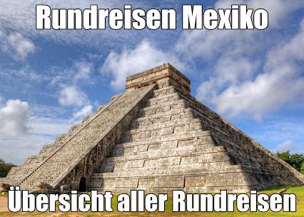 Mexiko Rundreisen 2021 einzeln als Baustein oder Mexoko Rundreise Pauschalurlaub mit Flug und Transfers buchen