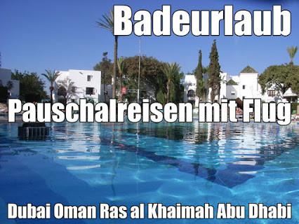 Badeurlaub last minute Reisen Dubai Oman Ras al Khaimah Abu Dhabi