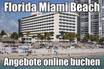Florida last minute Reisen Miami Beach  Urlaub günstige Pauschalreisen mit Flug Frühbucher Angebote buchen