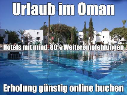 Urlaub Oman Hotels mit mindestens 80% Weiterempfehlung Oman Reisen & Flug