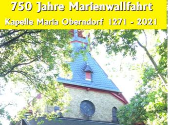 Kapelle Maria Oberndorf - Wallfahrtsort seit 750 Jahren