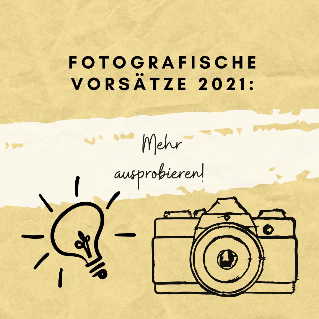 Fotografische Vorsätze 2021