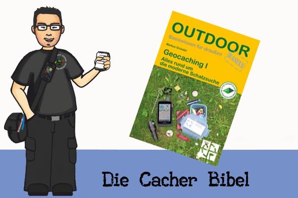 Geocaching I, das Standardwerk zum Geocachen vom Gründel oder schlicht die Cacher Bibel