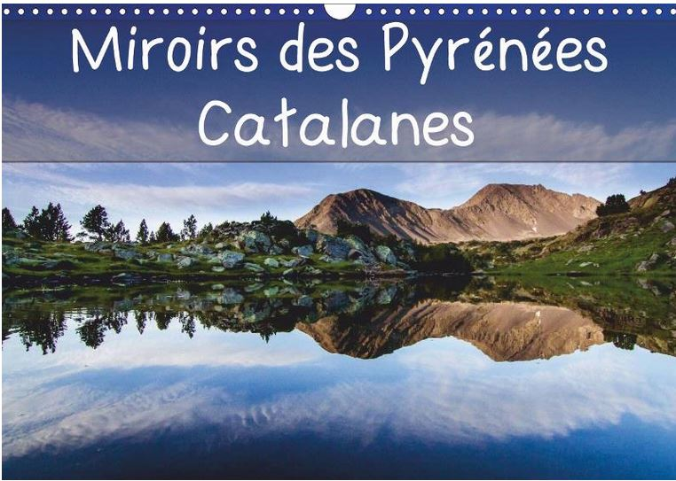 Calendrier de photos de reflets dans les lacs des Pyrénées Catalanes