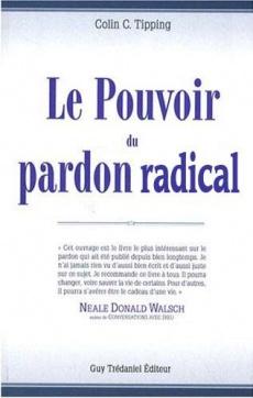 Le Pouvoir du pardon radical