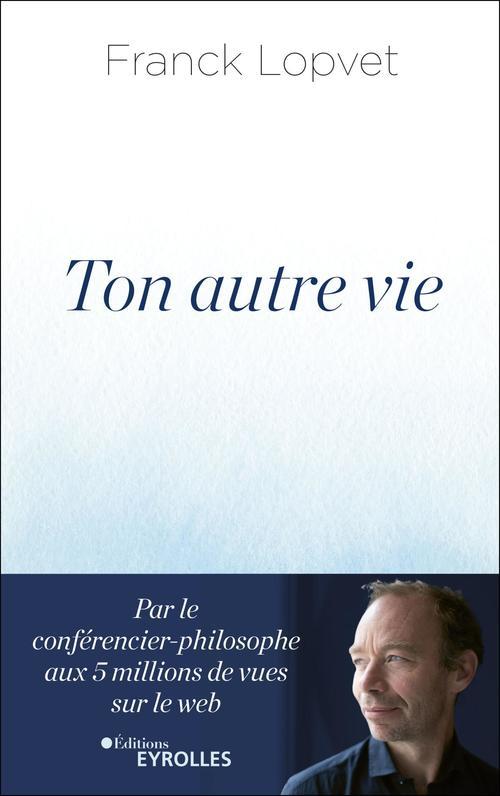 """Comment le livre """"Ton autre vie"""", de Franck Lopvet m'a aidée à y voir plus clair en moi"""