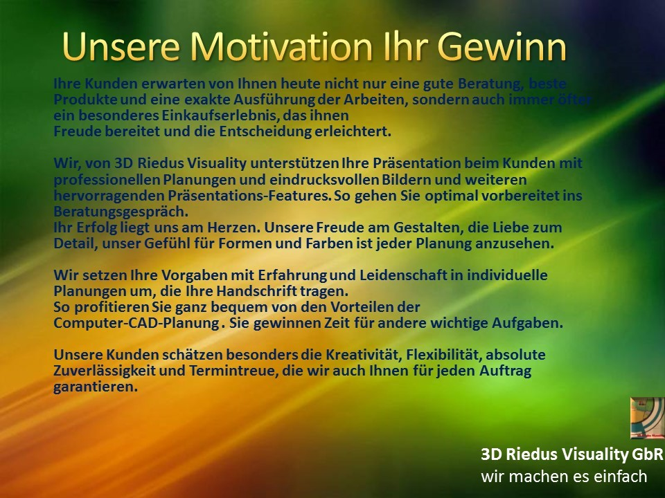 3D Riedus Visuality GbR # 3 Unsere Motivation Ihr Gewinn - 1