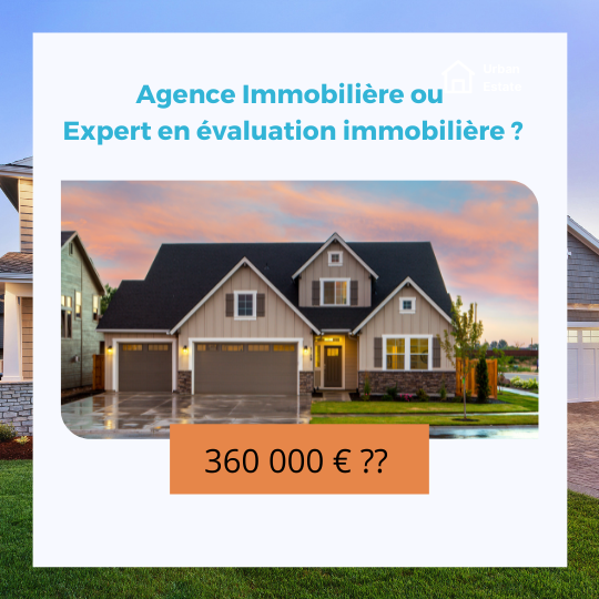 Estimation Expert immobilier ou Agence ?
