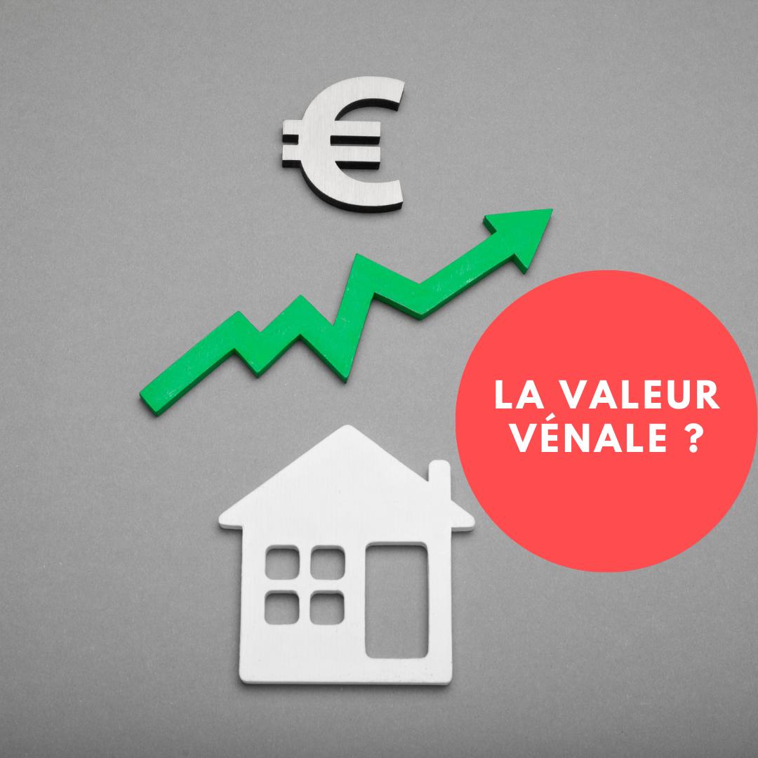 Qu'est ce que la valeur vénale d'un bien immobilier ?