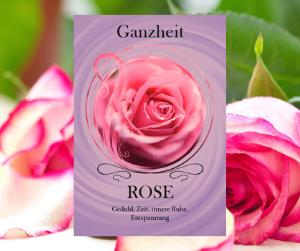 Rose - Öl der Ganzheit