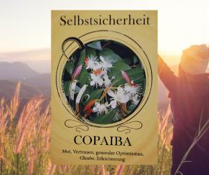 Copaiba - Öl der Selbstsicherheit
