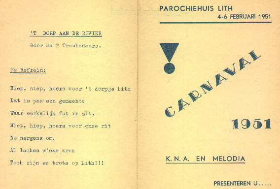 De voor en achterkant van het programma boekje van de bonte- avonden van 4 en 6 februari 1951.Links het 2e refrein uit het lied: ´t Dorp Aan De Rivier. Het eerste refrein werd alleen gezongen en niet afgedrukt omdat dit enigzins negatief was over Lith.