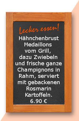 Mittagstisch am Freitag den 27.04.2018: Hähnchenbrust Medaillons vom Grill, dazu Zwiebeln und frische ganze Champignons, serviert mit gebackenen Rosmarin Kartoffeln. 6,90 €