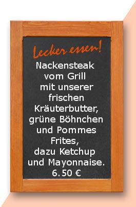 Mittagstisch am Freitag den 30.06.2017: Nackensteak vom Grill mit unserer frischen Kräuterbutter, grüne Böhnchen und Pommes Frites, dazu Ketchup und Mayonnaise.