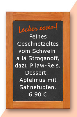 Mittagstisch am freitag den 02.02.2018: Feines Geschnetzeltes vom Schwein a lá Stroganoff, dazu Pilaw-Reis. Dessert: Apfelmus mit Sahnetupfen. 6,90 €