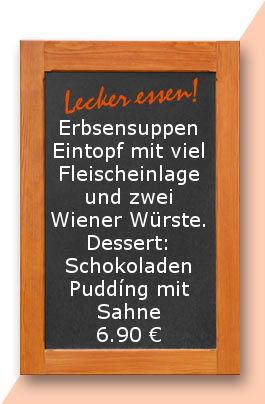 Mittagstisch am Dienstag den 03.04.2018: Erbsensuppen Eintopf mit viel Fleischeinlage und zwei Wiener Würste. Dessert: Schokoladenpuddíng mit Sahne. 6,90 €