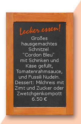 """Mittagstisch: Großes hausgemachtes Schnitzel """"Cordon Bleu"""" mit Schinken und Käse gefüllt, Tomatenrahmsauce, und Fussili Nudeln. Dessert: Milchreis mit Zimt und Zucker oder Zwetchgenkompott"""