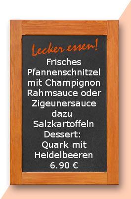 Mittagstisch am Dienstag den 17.10.2017: Frisches Pfannenschnitzel mit Champignonrahmsauce oder Zigeunersauce dazu Salzkartoffeln Dessert: Quark mit Heidelbeeren
