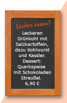 Mittagstisch am Freitag den 21.12.2017: Leckeren Grünkohl mit Salzkartoffeln, dazu Kohlwurst und Kassler. Dessert: Quarkspeise mit Schokoladen Streußel. 6,90 €