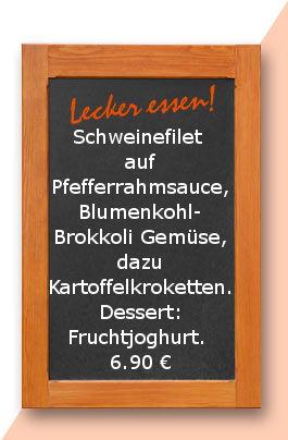 Mittagstisch am Freitag den 19.01.2018: Schweinefilet auf Pfefferrahmsauce, Blumenkohl- Brokkoli Gemüse, dazu Kartoffelkroketten. Dessert: Fruchtjoghurt.  6,90 €