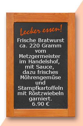 Mittagstisch am Freitag den 26.01.2018 Frische Bratwurst ca. 220 Gramm vom Metzgermeister im Handelshof, mit Sauce, dazu frisches Möhrengemüse und Stampfkartoffeln mit Röstzwiebeln garniert. 6,90 €