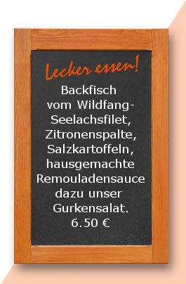 Mittagstisch am dienstag den 22.08.2017: Backfisch vom Wildfang-Seelachsfilet, Zitronenspalte, Salzkartoffeln, hausgemachte Remouladensauce dazu unser hausgemachter Gurkensalat.