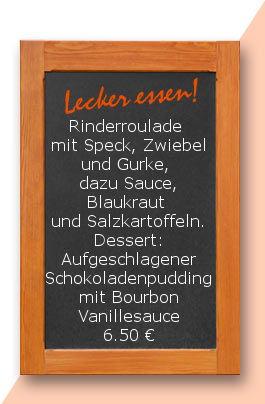 Mittagstisch am Mittwoch den 26.04.2017: Rinderroulade mit Speck, Zwiebel und Gurke, dazu Sauce, Blaukraut und Salzkartoffeln. Dessert: Aufgeschlagener Schokoladenpudding mit Bourbon Vanillesauce