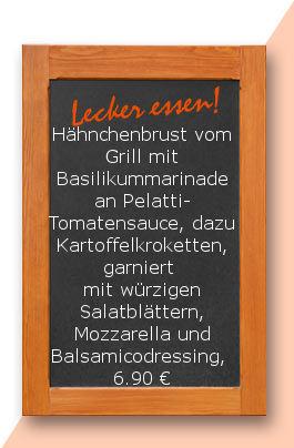 Mittagstisch am Dienstag den 05.12.2017: Hähnchenbrust vom Grill mit Basilikummarinade an Pelatti-Tomatensauce, dazu Kartoffelkroketten, garniert mit würzigen Salatblättern, Mozzarella und Balsamicodressing,
