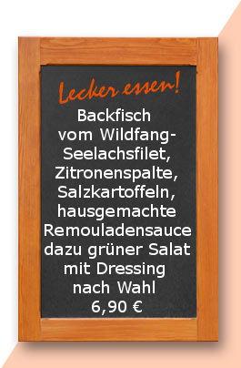 Mittagstisch am Freitag den 04.05.2018: Backfisch vom Wildfang-Seelachsfilet, Zitronenspalte, Salzkartoffeln, hausgemachte Remouladensauce dazu grüner Salat mit Dressing nach Wahl 6,90 €