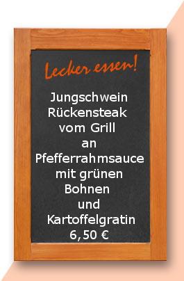Mittagstisch: Jungschweinrücken vom Grill an Pfefferrahmsauce mit grünen Bohnen und Kartoffelgratin