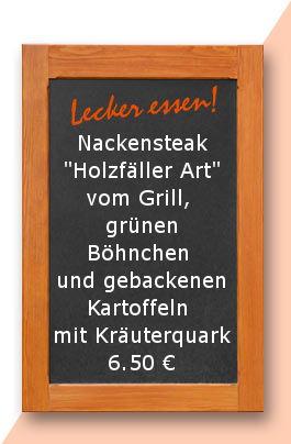 """Mittagstisch am Montag den 21.08.2017: Nackensteak """"Holzfäller Art"""" vom Grill, grünen Böhnchen und gebackenen Kartoffeln mit Kräuterquark"""
